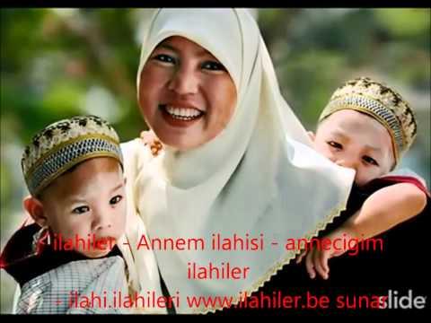ilahiler - Annem ilahisi - annecigim ilahiler - ilahi.ilahileri www.ilahiler.be