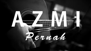 Azmi - Pernah ( Acoustic Karaoke / Cover / Instrumental )