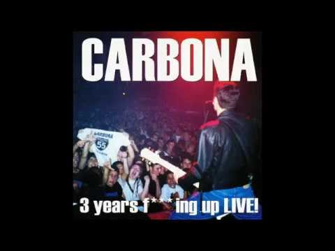 Carbona - 3 Years Fucking Up Live! (2002) [full Album] video