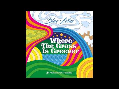 Blue Lotus - Where The Grass Is Greener [Full Album]