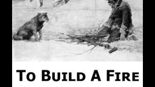 "Jack London's ""To Build A Fire"" - Complete Film"