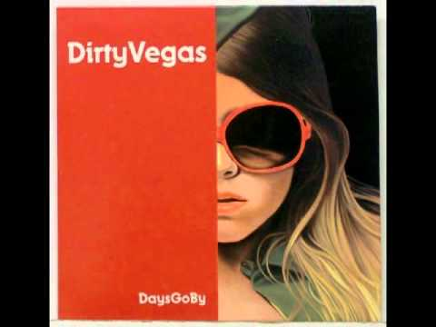 dirty vegas - days go by (kirayuki unofficial remix)