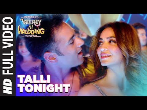 Talli Tonight Full Video Song | VEEREY KI WEDDING | Meet Bros, Deep Money, Neha Kakar | T-Series