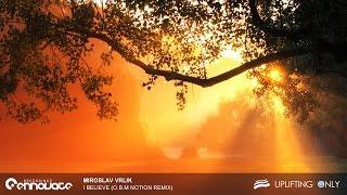 Miroslav Vrlik - I Believe (O.B.M Notion Remix) [As Played on Uplifting Only 213]