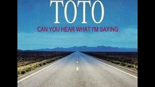 Watch Toto Can You Hear What Im Saying video