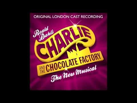 Charlie and the Chocolate Factory - London Cast - It Must Be Believed to Be Seen