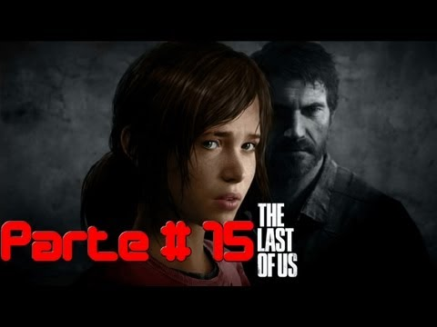 The Last Of Us™ Walkthrough en Español Latino Parte 15 [HD 720p]