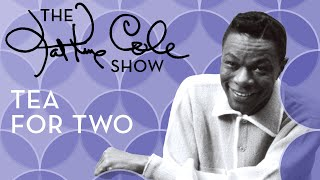 Клип Nat King Cole - Tea For Two