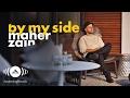 Lagu Maher Zain - By My Side  ماهر زين (Official Lyrics)