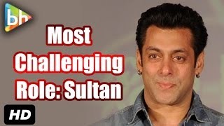 """""""I Think My Most Challenging Role Will Come Now, Sultan"""": Salman Khan"""
