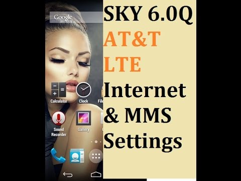 How to Configure AT&T 4G LTE APN Settings for Sky 6.0Q and More