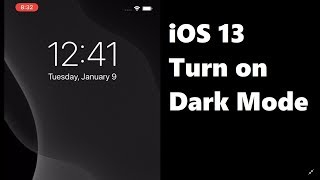 iOS 13 Dark Mode How to Turn On iPhone XS Max