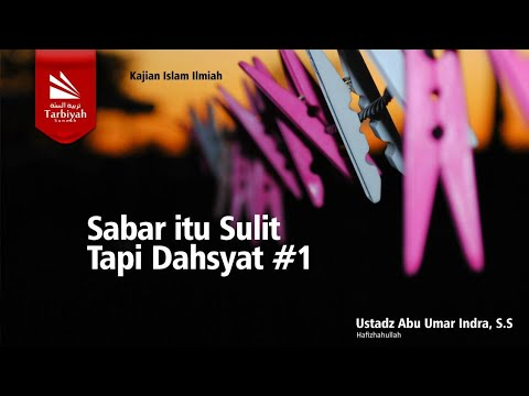 Sabar Itu Sulit Tapi Dahsyat (sesi 2) | Ust  Abu Umar Indra