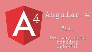 Angular 4 Tutorial 14: ngModel and two way data binding