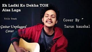 Ek Ladki Ko Dekha Toh Aisa Laga Title Song Rajkummar Darshan Rochak Tarun Kaushal