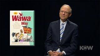 The Secret of Wawa's 50 Years of Success