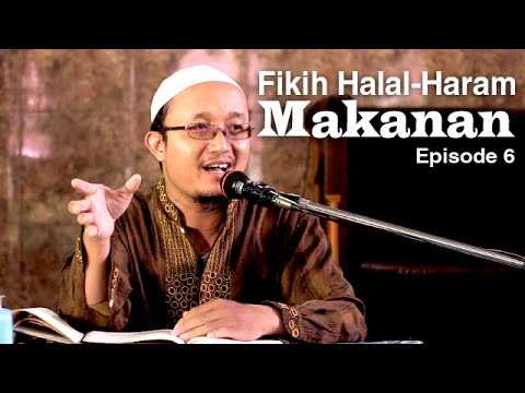 Fiqih Halal-Haram Makanan 6 - Ustadz Aris Munandar
