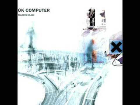 Radiohead/OK COmputer - 04 Exit Music (For a Film)