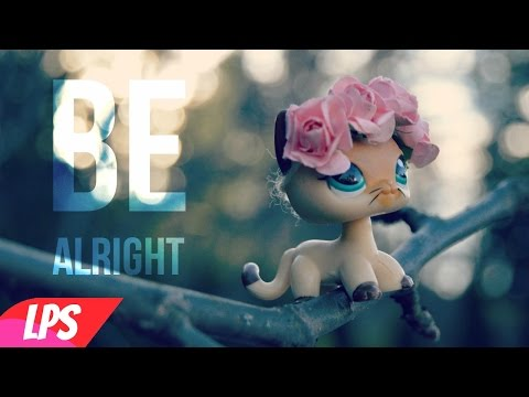 LPS : Be Alright (Music Video)