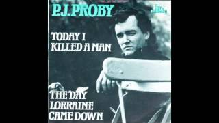 Watch Pj Proby Today I Killed A Man video
