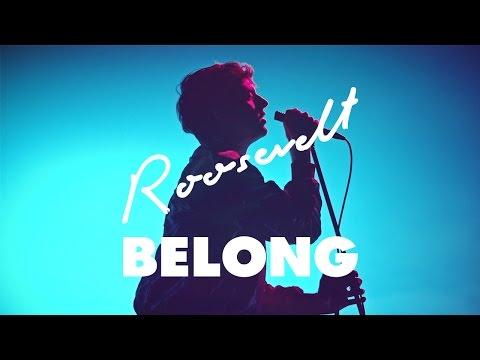 Roosevelt - Belong