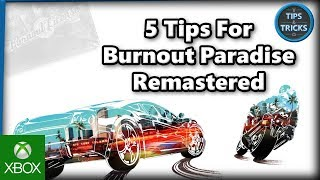 Tips and Tricks - 5 Tips for Burnout Paradise Remastered