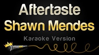 Download Lagu Shawn Mendes - Aftertaste (Karaoke Version) Gratis STAFABAND