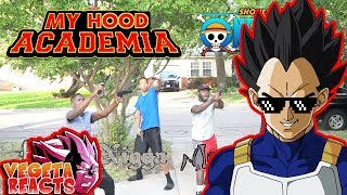 Vegeta Reacts To IF ANIME TOOK PLACE IN THE HOOD