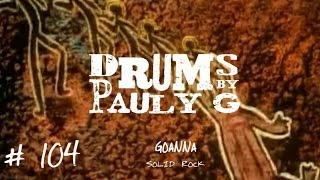 Goanna - Solid Rock [Drum Cover] by Paul Gherlani