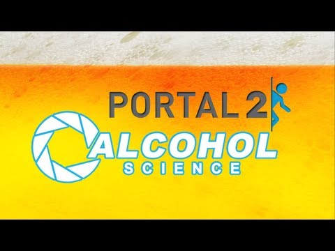 Portal 2 Alcohol Science