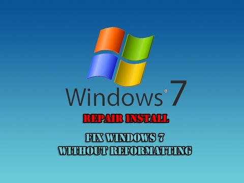 Repair Install to Fix Windows 7 Without Reformatting by Britec