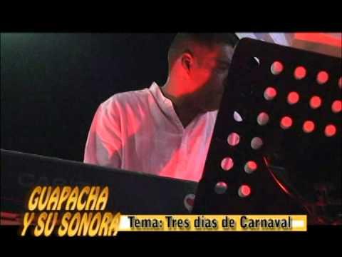 Music video Guapacha y su Sonora-Tres Dias de Carnaval. - Music Video Muzikoo