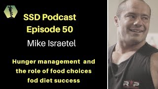 SSD Ep: 50: Mike Israetel on Hunger management strategies, food choices,