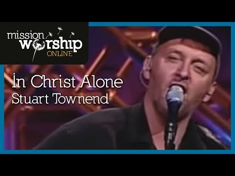 Townend Stuart - In Christ Alone