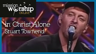 Watch Stuart Townend In Christ Alone video