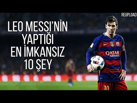 Lionel Messi'nin Yaptığı En İMKANSIZ 10 Şey | Türkçe • HD