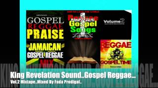 King Revelation Sound..Gospel Reggae Vol.2 Mixtape..