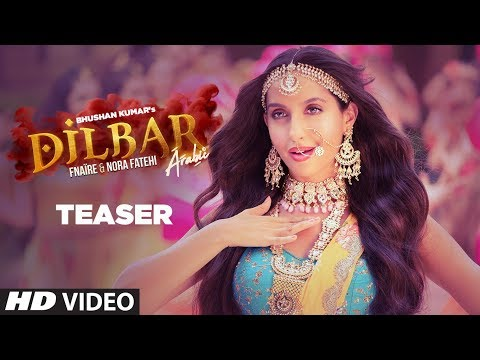 Song Teaser : Dilbar Arabic | feat. Nora Fatehi & Fnaire | Full Song Releasing On 30 November 2018