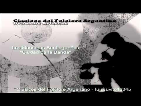 Ciudad de la Banda - Los Manseros Santiagueños. (Clasicos del Folcore - Grandes Artistas)