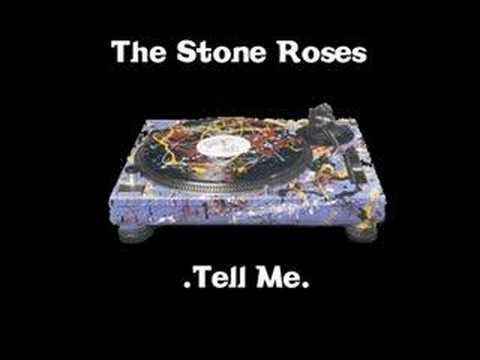The Stone Roses - Tell Me