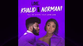 Download Lagu Khalid ft Normani - Love Lies (Chopped and Screwed) Gratis STAFABAND