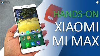 Xiaomi Mi Max (India) Hands on Impressions, Top Features, Camera Samples