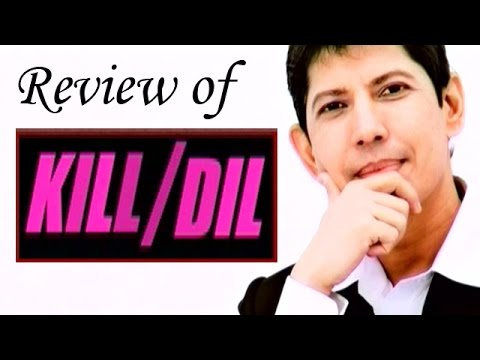Kill Dil - Full Movie Review
