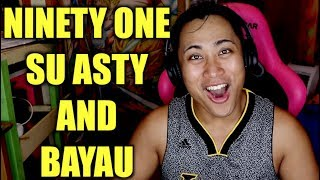 (Q POP) NINETY ONE - SU ASTY AND BAYAU MUSIC VIDEO REACTION #KingKennySLay