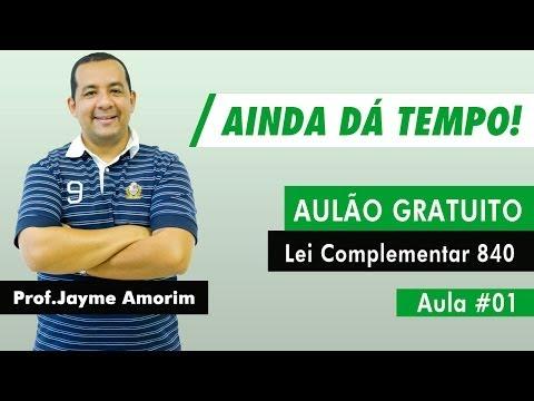 Aulão de Lei Complementar 840 Gratuito - Aula 01 - Jayme Amorim