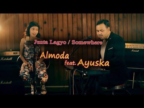Junta Lagyo / Somewhere   Almoda ft. Ayuska