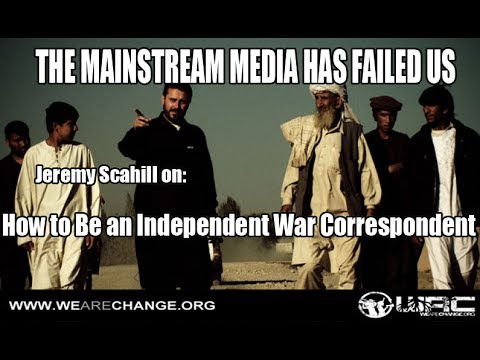 How to be an Independent War Correspondent: Jeremy Scahill