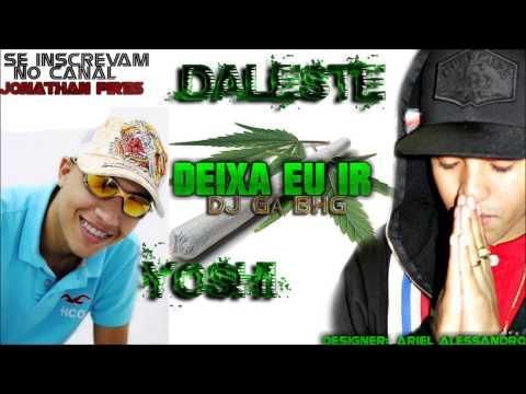MC DALESTE E MC YOSHI-DEIXA EU IR (DJ GA BHG)(MUSICA NOVA)