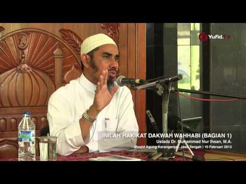 Tabligh Akbar: Inilah Hakikat Dakwah Wahabi (Bagian 1) - Ustadz Dr. Muhammad Nur Ihsan, M.A.