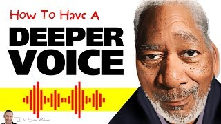 ? How To Have A Deeper Voice, Permanently & Naturally